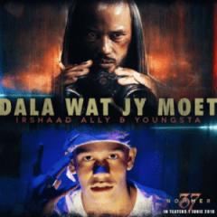 Irshaad Ally - Dala Wat Jy Moet ft. YoungstaCpt